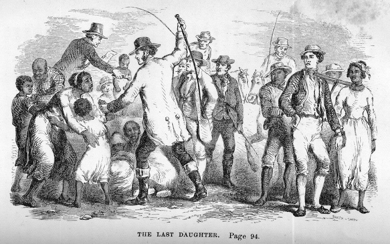 Captioned, The Last Daughter, shows a white man whipping a black woman while she holds onto her child. This illustration depicts a scene in which the author of this anti-slavery novel describes how slave children were sold away from their mothers who were past child bearing. In this case, a mother, all of whose children had been sold away, was unwilling to part with her only remaining child; while the girl clung to her mother's dress, the new master whipped the mother, telling her to hold her cursed chatter (p.94). First published as The Slave: or, Memoirs of Archy Moore (Boston, 1836), but without illustrations; the London edition (1852) contains different illustrations (see copies located in the Library Company of Philadelphia).