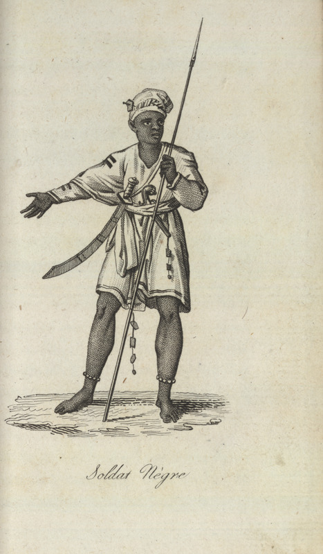 Caption, Soldat Negre (black soldier); holding lance/spear, with sword, pistol, wearing beads and amulets. Villeneuve lived in the Senegal region for about two years in the mid-to-late 1780s. The engravings in his book, he writes, were made from drawings that were mostly done on the spot during his African residence (vol. 1, pp. v-vi). The same illustration appears in color in the English translation of Villeneuve; see Frederic Shoberl (ed.), Africa; containing a description of the manners and customs, with some historical particulars of the Moors of the Zahara . . . (London, 1821), vol. 2, facing p. 41.
