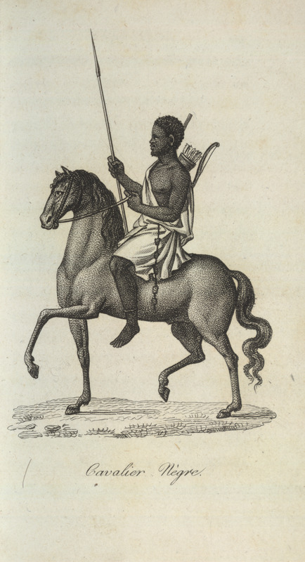 Caption, Cavalier Negre (Black Horseman); mounted on his horse, with lance/spear, bow, and quiver of arrows. Villeneuve lived in the Senegal region for about two years in the mid-to-late 1780s. The engravings in his book, he writes, were made from drawings that were mostly done on the spot during his African residence (vol. 1, pp. v-vi). The same illustration appears in color in the English translation of Villeneuve; see Frederic Shoberl (ed.), Africa; containing a description of the manners and customs, with some historical particulars of the Moors of the Zahara . . . (London, 1821), vol. 2, facing p. 56.