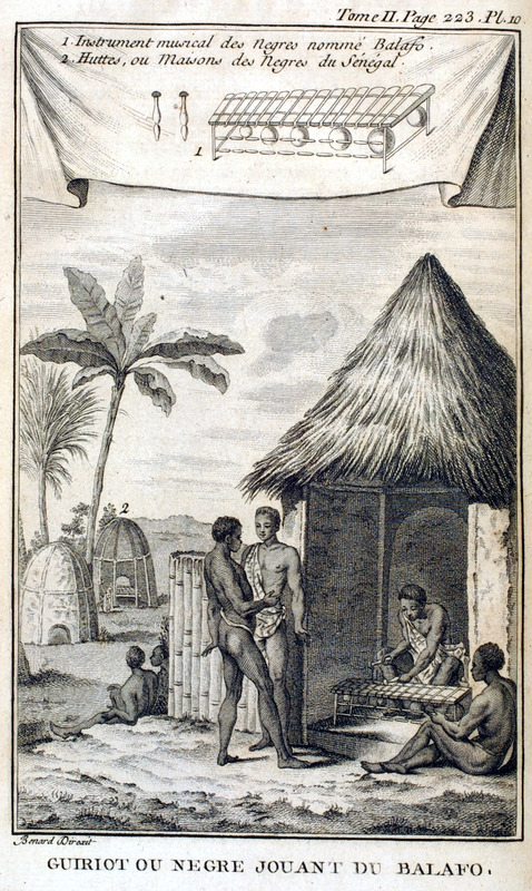 Based on Barbot, Guiriot ou Negre Jouant du Balafo (Griot or Negro playing the balafon); on top, inset of balafon: 1. instrument musical des negres nommé Balafo; 2. Huttes, ou Maisons des Negres du Sénégal. Barbot says . . . . that the Griots are the only ones who have the glorious privilege of carrying the 'olamba, the royal drum, which is of an extraordinary size in all of its dimensions, and they march to war in front of the king with this instrument . . . (pp. 222-23; our translation).
