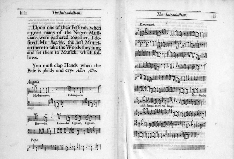 Musical notations and lyrics, perhaps the earliest known recorded slave music from Anglo-America. On feast days, Sloane wrote, the enslaved dance and sing; their songs are all bawdy and leading that way (p. xlviii). Hans Sloane, the celebrated English physician and naturalist, lived in Jamaica for 18 months during 1687-1688.