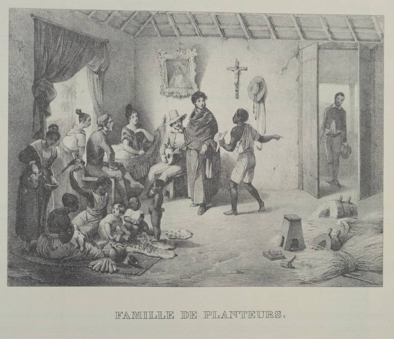 Caption, Famille de Planteurs ; note black nursemaids in lower left. For an analysis of Rugendas' drawings, as these were informed by his anti-slavery views, see Robert W. Slenes, African Abrahams, Lucretias and Men of Sorrows: Allegory and Allusion in the Brazilian Anti-slavery Lithographs (1827-1835) of Johann Moritz Rugendas (Slavery & Abolition, vol. 23 [2002], pp. 147-168).