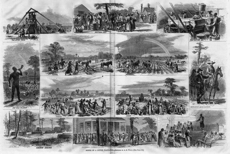 """This series of images was based on sketches mainly taken upon the Buena Vista plantation, Clarke County, Alabama. The four illustrations in the center show the principal operations of cotton culture; others show the cotton gin, the cotton press (which compresses the ginned cotton into bales). According to the article, """"the morning-call, performed on a cow-horn; weekly distribution of rations, the weekend dance; also the plantation burying-ground. . . [where] the defunct negroes are buried, a rail-fence being raised above the graves to keep off marauding hogs, calves, etc. It is customary. . . to place upon each new-made grave a mattock and a spade. . . to remain fourteen days from the date of the burial, a safeguard against the premature resurrection of the corpse"""" (p. 71). The article also contains a detailed description of cotton cultivation and the economics of cotton production. Harper's Weekly: A Journal of Civilization was an American political magazine based in New York City and published by Harper & Brothers from 1857 until 1916. It featured foreign and domestic news, fiction, essays on many subjects and humor, alongside illustrations. It covered the American Civil War extensively, including many illustrations of events from the war."""