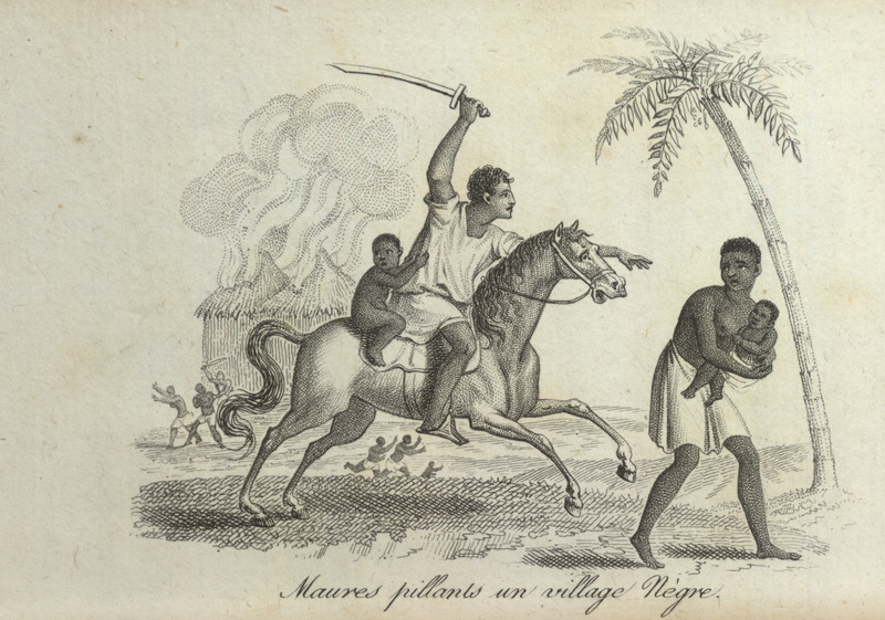 Caption, Maures pillant un village Negre (Moors plundering/pillaging a Negro village), depicts slave raid on an African village; man on horseback with sword, woman holding child, cowering; houses burning in background. Villeneuve lived in the Senegal region for about two years in the mid-to-late 1780s. The engravings in his book, he writes, were made from drawings that were mostly done on the spot during his African residence (vol. 1, pp. v-vi). The same illustration appears in color in the English translation of Villeneuve; see Frederic Shoberl (ed.), Africa; containing a description of the manners and customs, with some historical particulars of the Moors of the Zahara . . . (London, 1821), vol. 1, facing p. 140.