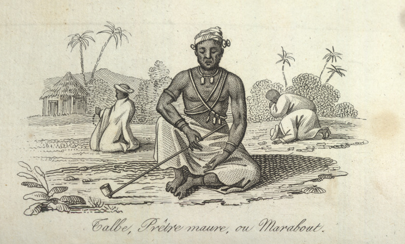 Caption, Talbe, pretre maure, ou marabout (Talbe, a Moor priest, or marabout); he is wearing various amulets and holding a very long-stemmed pipe; men praying in the background; also a house. Villeneuve lived in the Senegal region for about two years in the mid-to-late 1780s. The engravings in his book, he writes, were made from drawings that were mostly done on the spot during his African residence (vol. 1, pp. v-vi). The same illustration appears in color in the English translation of Villeneuve; see Frederic Shoberl (ed.), Africa; containing a description of the manners and customs, with some historical particulars of the Moors of the Zahara . . . (London, 1821), vol.1, facing p. 63.