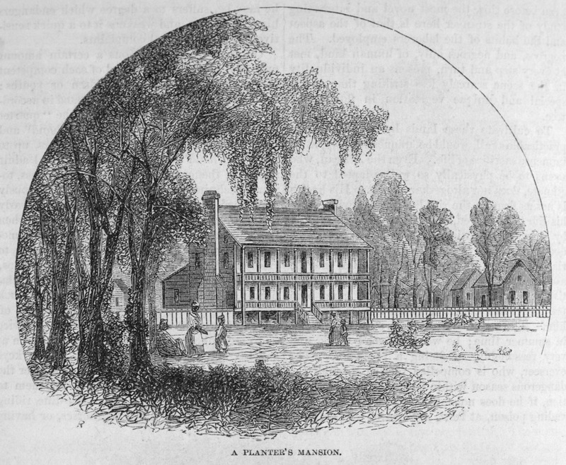 "This image depicts a plantation estate house depicting enslaved workers in a field in the foreground. Richards described how ""the inhabitants [of a rice plantation] make a large community of themselves alone. The mansion of the planter with its numerous out-houses, the residence of the overseer, and the long streets of negro cabins, give to a single settlement the aspect of a large and busy village or town. . . [slave cabins] are usually placed, at suitable intervals, in rows, or double rows, with a wide street between"" (Richards, pp. 730, 732). Thomas Addison Richards (1820–1900) was a British landscape artist, who migrated with his family to the United States in 1831. The family first settled in New York, then South Carolina and finally Georgia by 1837. Richards made a career of sketching Georgia's scenery. Harper's Magazine (also called Harper's) is a monthly magazine of literature, politics, culture, finance and the arts."