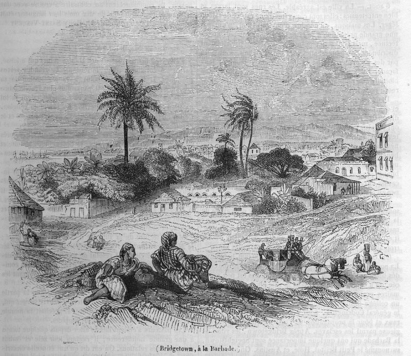 Panoramic view of Bridgetown in the immediate post-emancipation period; overlooking the town with its houses, two females are shown in the foreground, and a coach and horses in the center. It is doubtful if this scene was derived from an eyewitness drawing, but the illustration accompanies a brief article (pp. 17-18), by an unnamed author who apparently visited Barbados in early August of 1838 or 1839. The author comments on the vessels and activities in Carlisle Bay, gives a brief and conventional history of the island, briefly describes Bridgetown which he finds pleasant and containing about 1200 houses, and comments on the hawkers who are largely blacks or mulattos; he also notes that the islands black population is about four times as large as its white one and comments on its agricultural products and local customs.