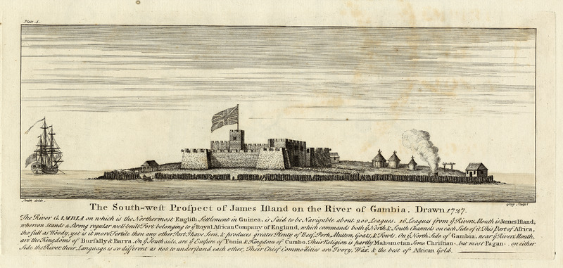 The South-west Prospect of James Island on the River of Gambia. Drawn 1727; the caption gives details on this fort, trade, and local African populations. Some of the latter are Moslems and Christians, but most pagan . . . on either side of the river, their language is so different as not to understand each other, their chief commodities are ivory, wax, & the best of African gold. The fort belonged to the Royal African Company which had hired Smith in 1726 to make a survey of its forts in West Africa.