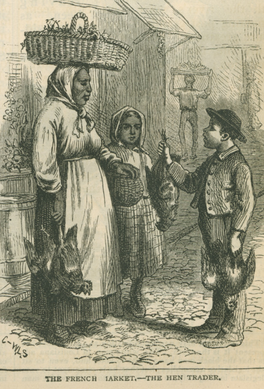 Caption: The French Market-The Hen Trader; shows a woman vendor with basket, holding a chicken, a girl by her side, and boy who has apparently purchased two chickens. Also published in Edward King, The Great South (Hartford, Conn., 1875), p. 49 who describes this scene on his visit to the market in New Orleans.